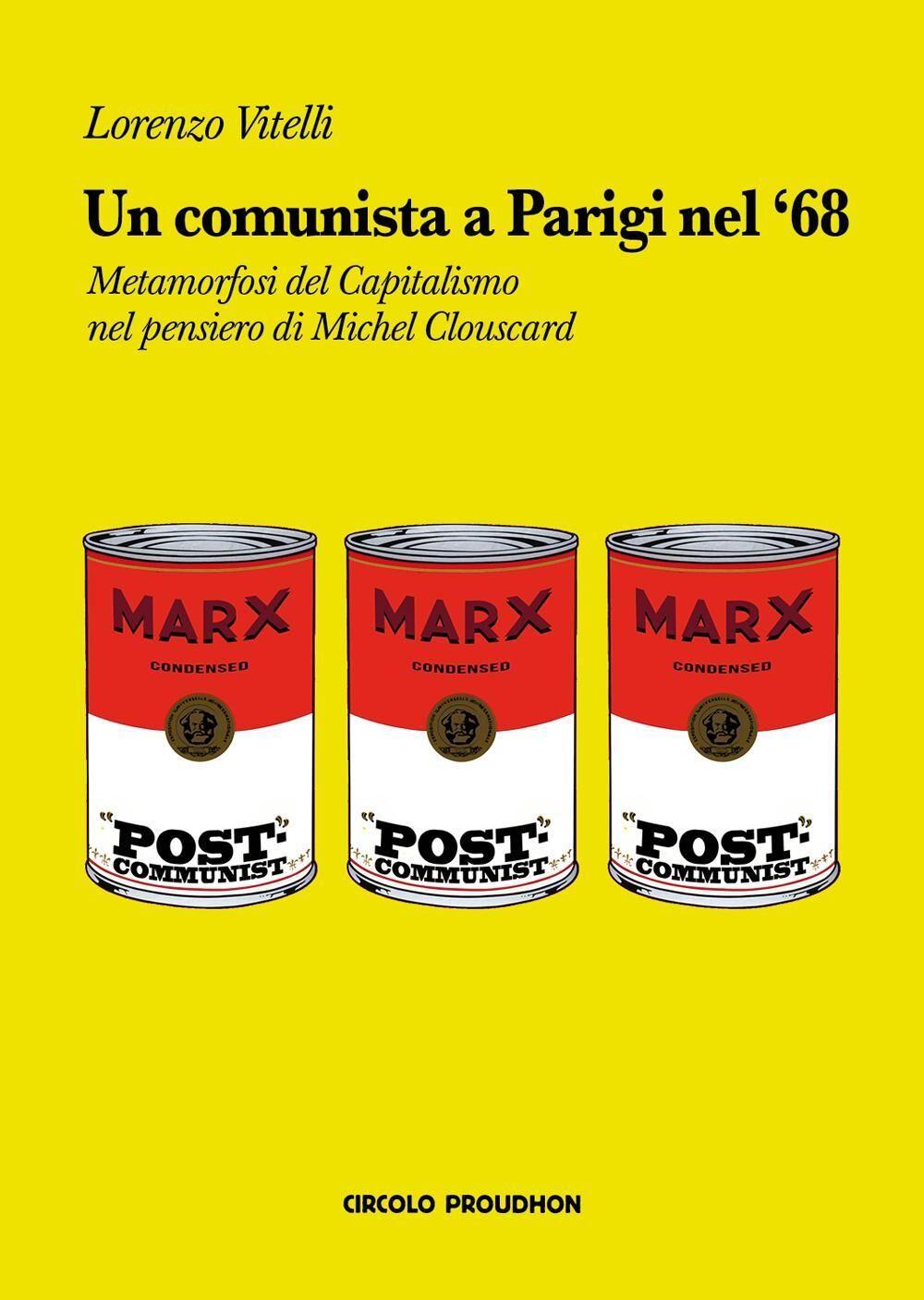 Un comunista a Parigi nel '68. Metamorfosi del capitalismo nel pensiero di Michel Clouscard