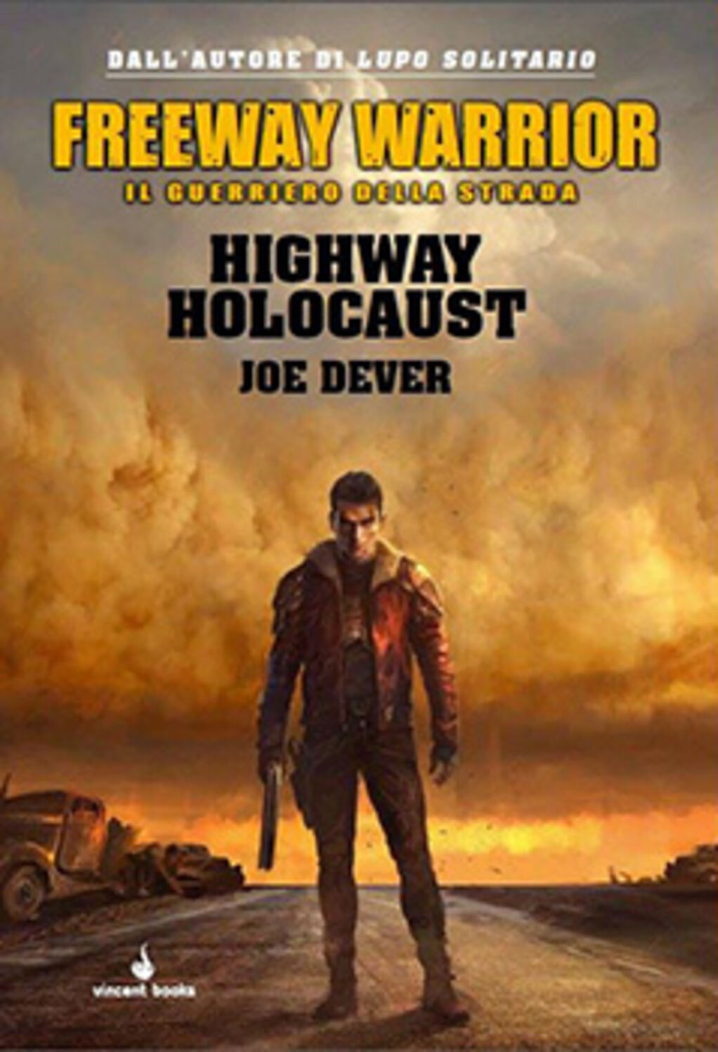 Highway holocaust. Freeway Warrior il guerriero della strada. Vol. 1