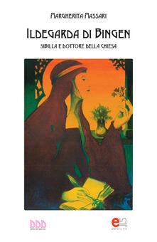 Ildegarda di Bingen. Sibilla e dottore della chiesa - Margherita Massari - copertina