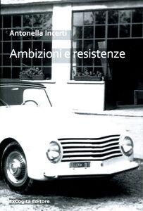 Ambizioni e resistenze