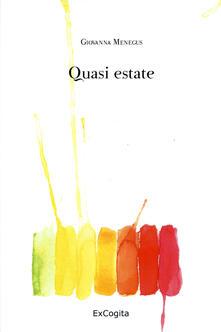 Quasi estate - Giovanna Menegùs - copertina