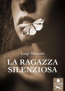 Libro La ragazza silenziosa Luigi Mancini