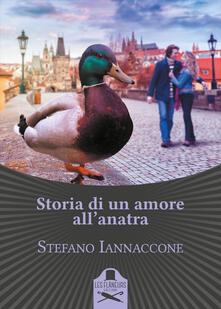 Storia di un amore all'anatra - Stefano Iannaccone - copertina