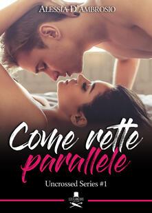 Listadelpopolo.it Come rette parallele. Uncrossed series. Vol. 1 Image