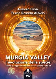 Murgia Valley. Levoluzione della specie. Storie e suggerimenti per creare aziende al Sud.pdf