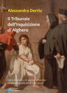 Il tribunale dell'Inquisizione di Alghero. Storie di donne e di uomini attraverso documenti inediti del XVIII secolo