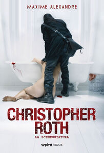 Christopher Roth. La sceneggiatura del film