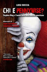 Chi è Pennywise? Stephen King e l'uomo nero nella società americana