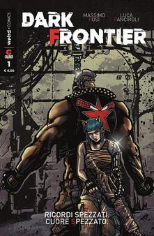 Dark Frontier. Vol. 1: Ricordi spezzati. Cuore spezzato. - Massimo Rosi,Luca Panciroli - copertina