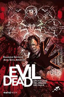 Evil Dead. Un viaggio nel regno del male - Emanuele Crivello,Anna Silvia Armenise - copertina