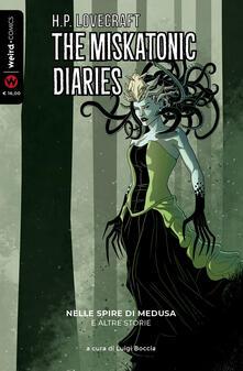 Equilibrifestival.it Nelle spire di Medusa e altre storie. The Miskatonic diaries. Vol. 1 Image