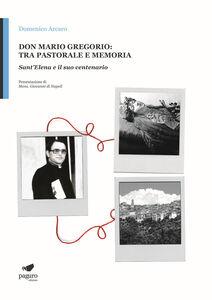 Don Mario Gregorio: tra pastorale e memoria. Sant'Elena e il suo centenario