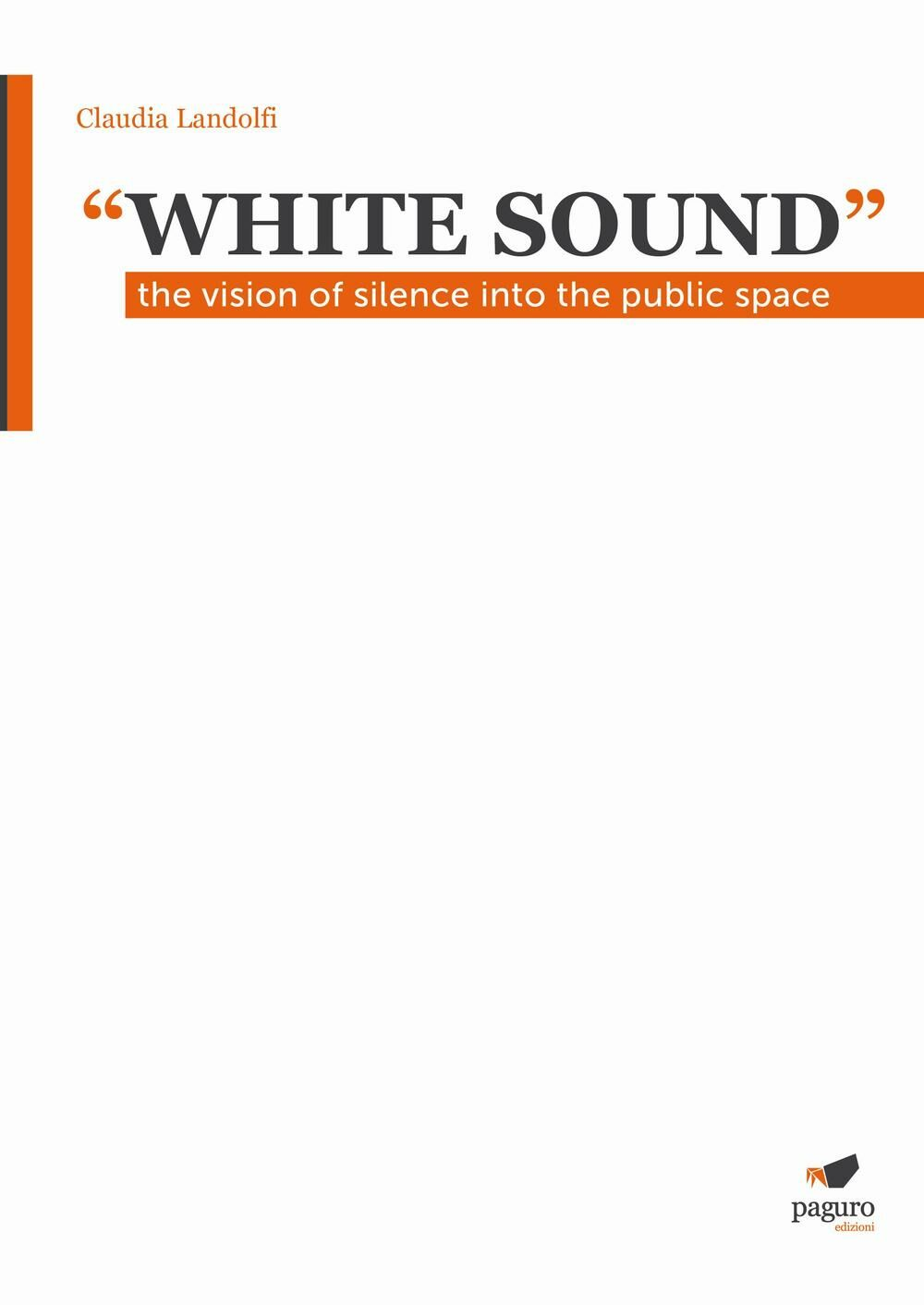 «White sound». The vision of silence into the public space