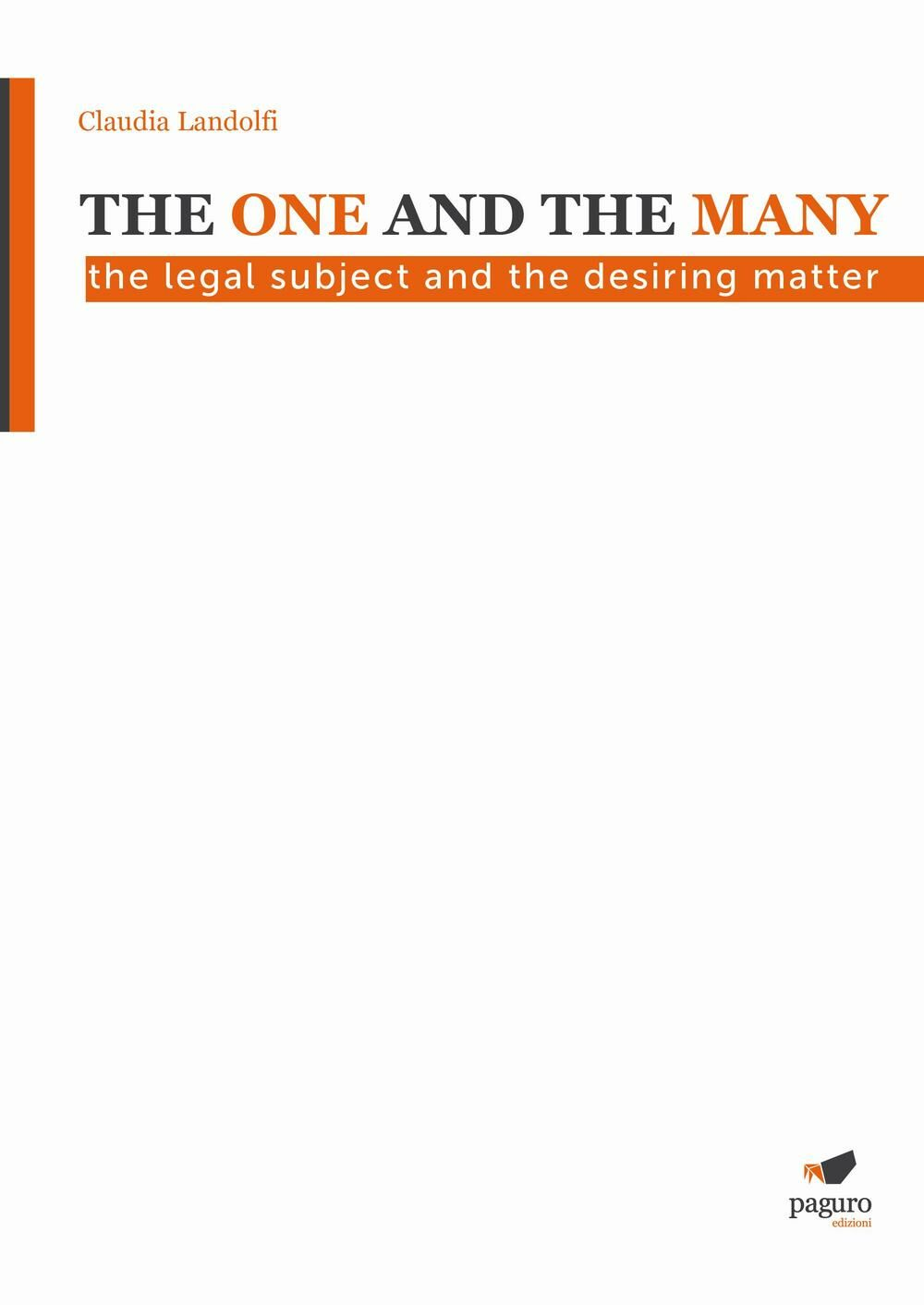 The one and the many. The legal subjet and the desiring matter