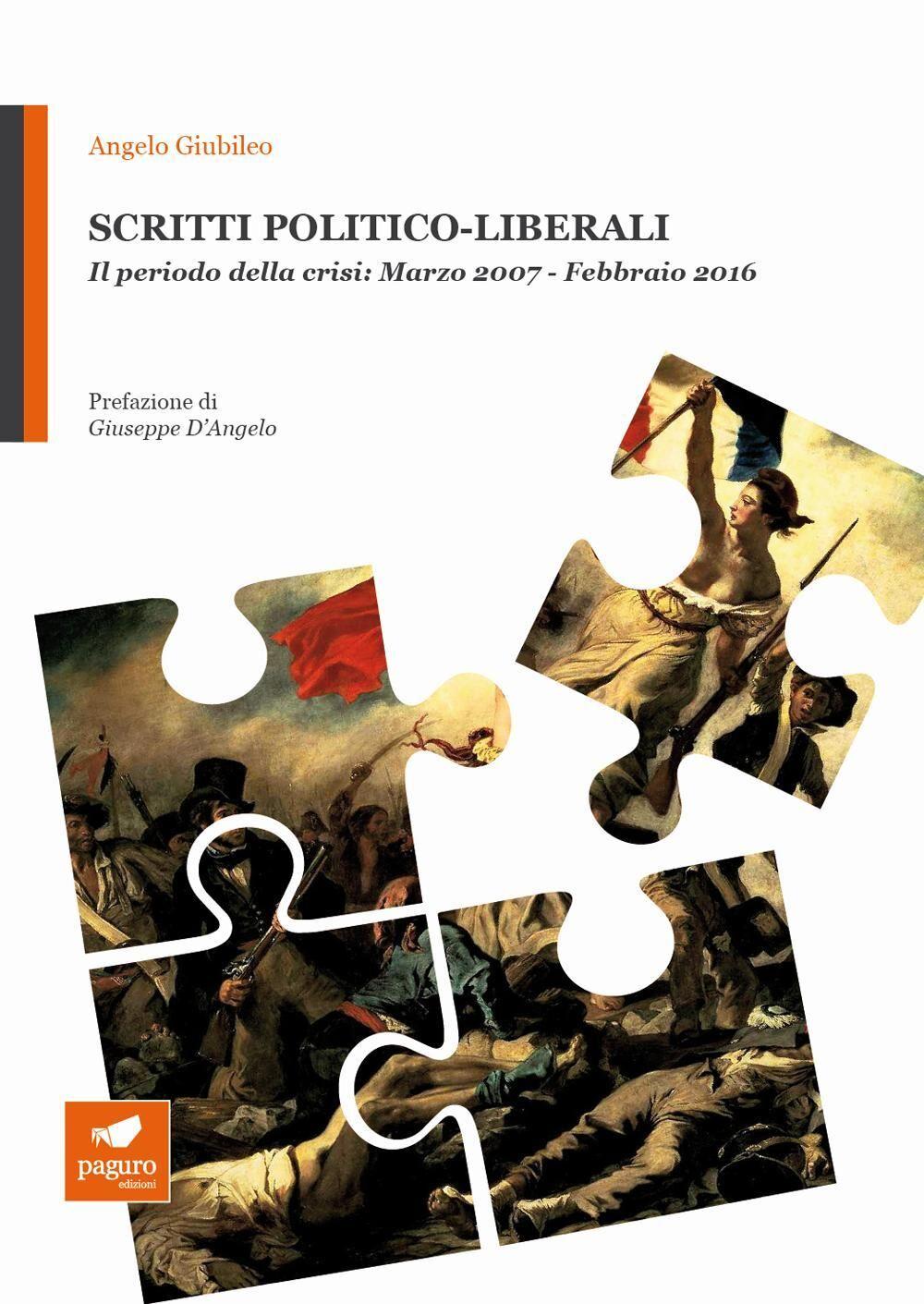 Scritti politico-liberali. Il periodo della crisi: Marzo 2007-Febbraio 2016