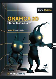 Grafica 3D. Storia, tecnica, arte. Con Segnalibro - Carlo Cuomo - copertina