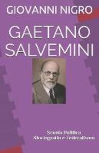 Gaetano Salvemini. Scuola, politica, storiografia e federalismo