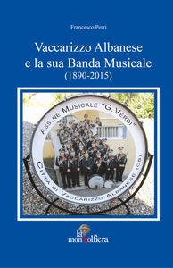 Vaccarizzo albanese e la sua banda musicale (1890-2015)