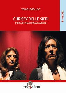 Chrissy delle siepi. Storia di una donna ai margini