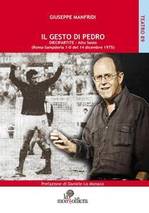 Il gesto di Pedro diecipartite. Atto sesto (Roma-Sampdoria 1-0 del 14 dicembre 1975)