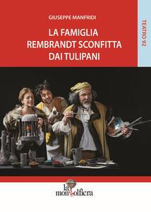 La famiglia Rembrandt sconfitta dai tulipani