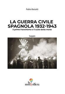Criticalwinenotav.it La guerra civile spagnola 1932-1943 il primo franchismo e il culto della morte Image