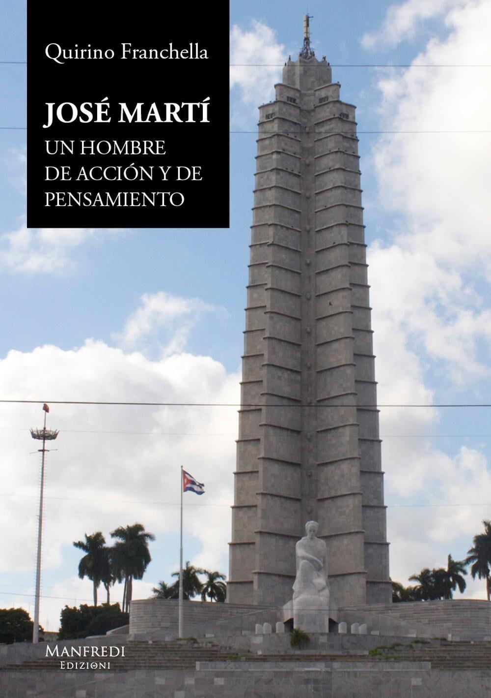 José Martí. Un hombre de acción y de pensamiento