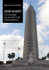 José Martí. Un hombre de acción y de pensamiento - Franchello Quirino - wuz.it