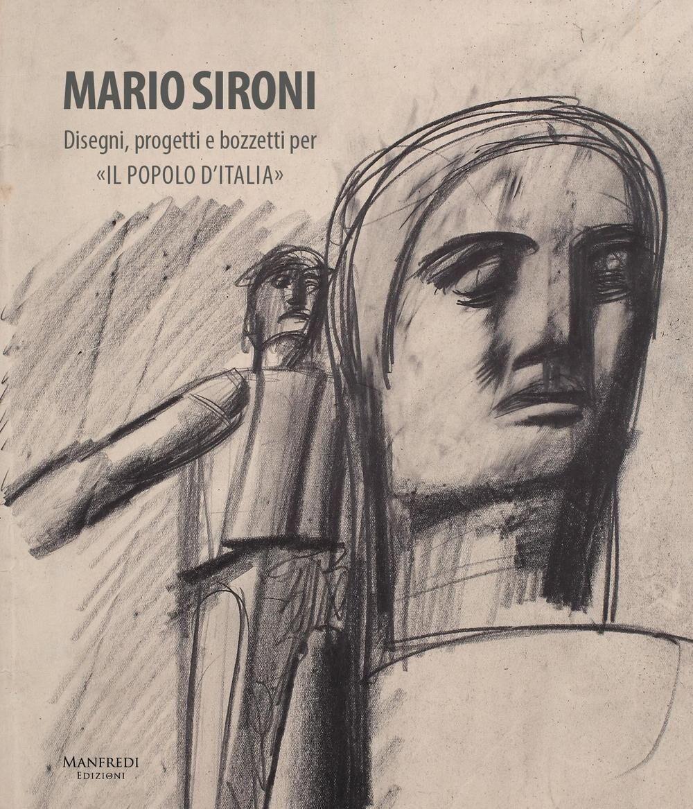 Mario Sironi. Disegni, progetti e bozzetti per «Il popolo d'Italia»