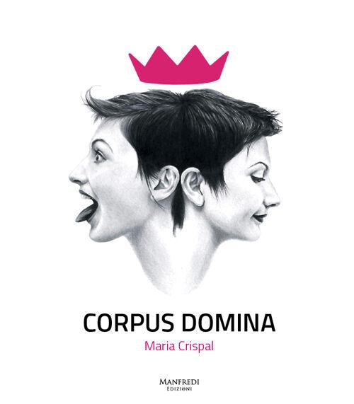 Corpus domina. Maria Crispal. Ediz. multilingue