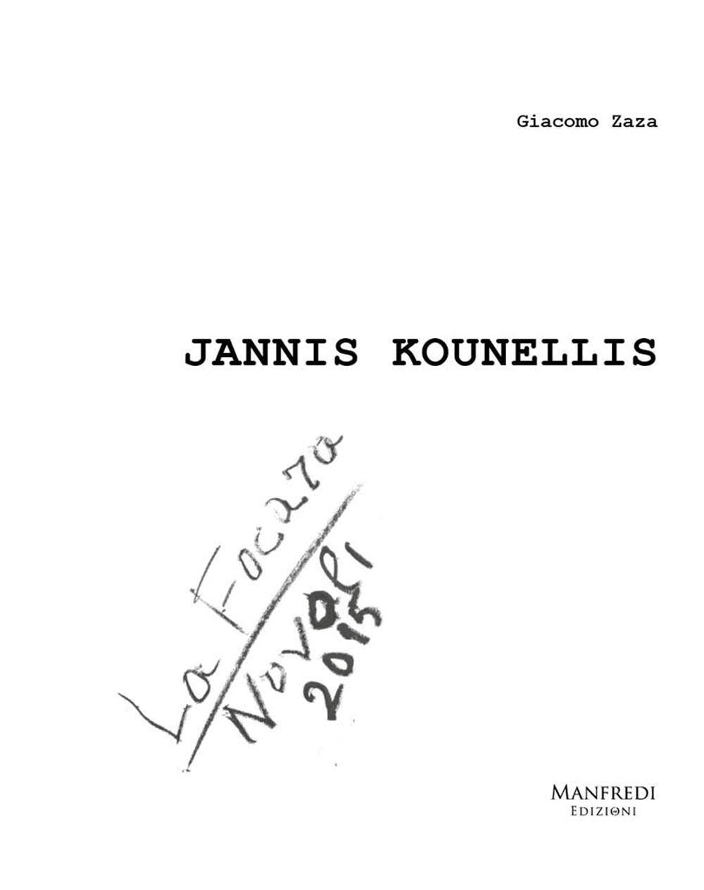 Jannis Kounellis. La focara. Novoli 2015. Ediz. multilingue