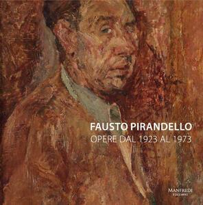 Fausto Pirandello. Opere dal 1923 al 1973