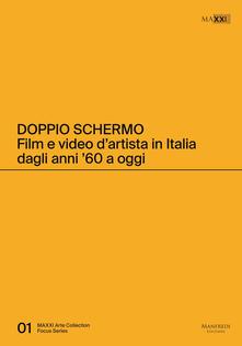 Doppio schermo. Film e video d'artista in Italia dagli anni '60 a oggi - copertina