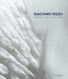 Librisulladiversita.it Giacomo Rizzo. Inner sculpture-Scultura interiore. Ediz. bilingue Image