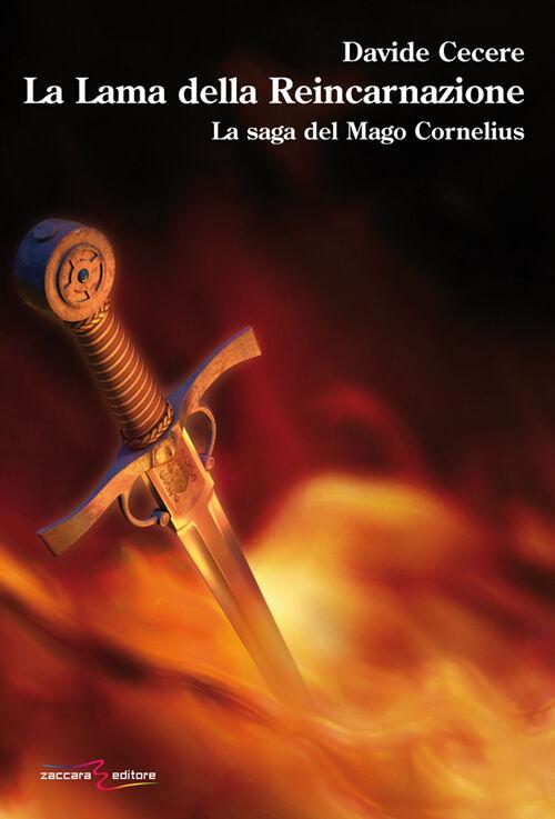 La lama della reincarnazionale. La saga del mago Cornelius