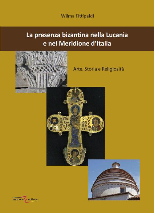 La presenza bizantina nella Lucania e nel Meridione d'Italia. Arte, storia e religiosità