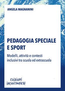 Filippodegasperi.it Pedagogia speciale e sport. Modelli, attività e contesti inclusivi tra scuola ed extrascuola Image