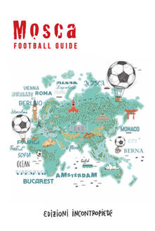 Radiosenisenews.it Mosca football guide. Ediz. italiana Image
