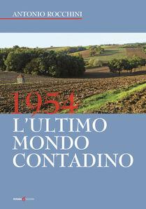 1954. L'ultimo mondo contadino