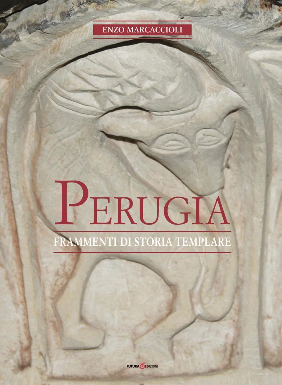 Perugia. Frammenti di storia templare