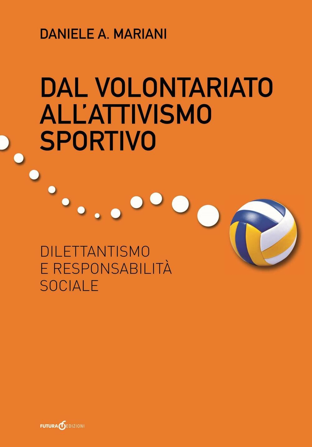 Dal volontariato all'attivismo sportivo. Dilettantismo e responsabilità sociale