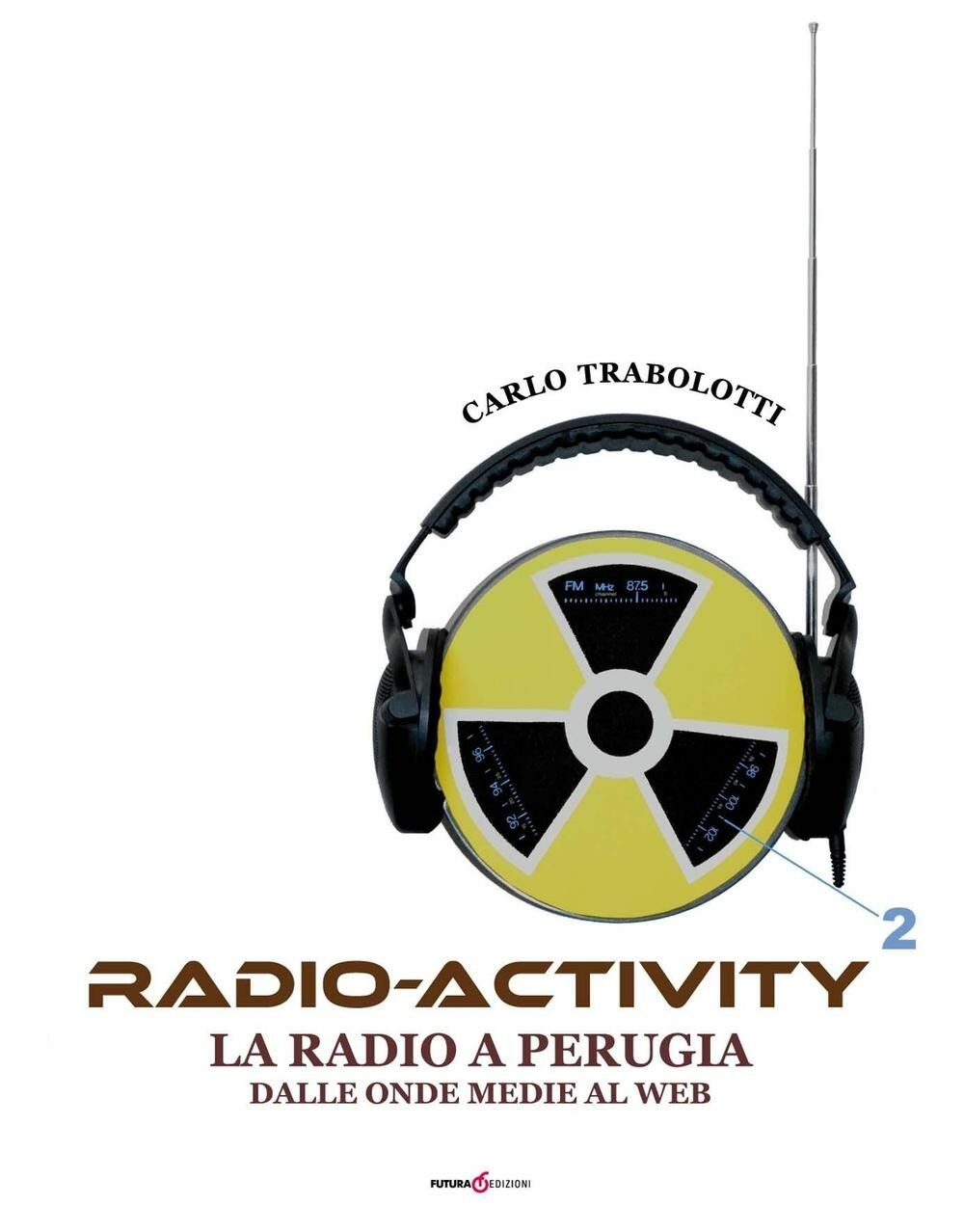 Radio-activity. La radio a Perugia dalle onde medie al web