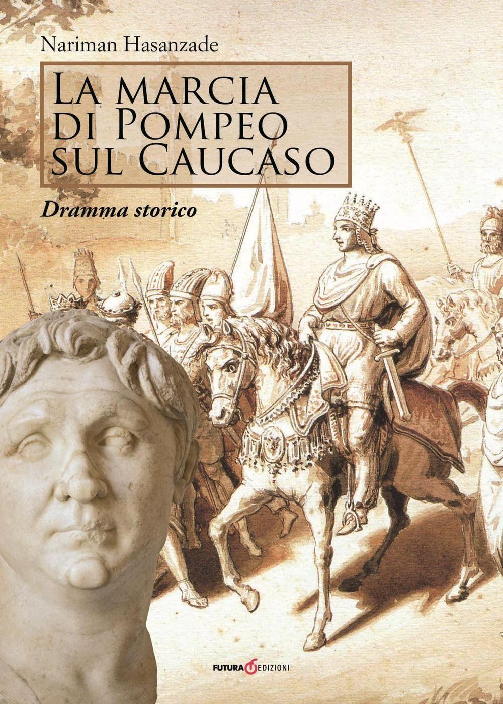 La marcia di Pompeo sul Caucaso. Dramma storico