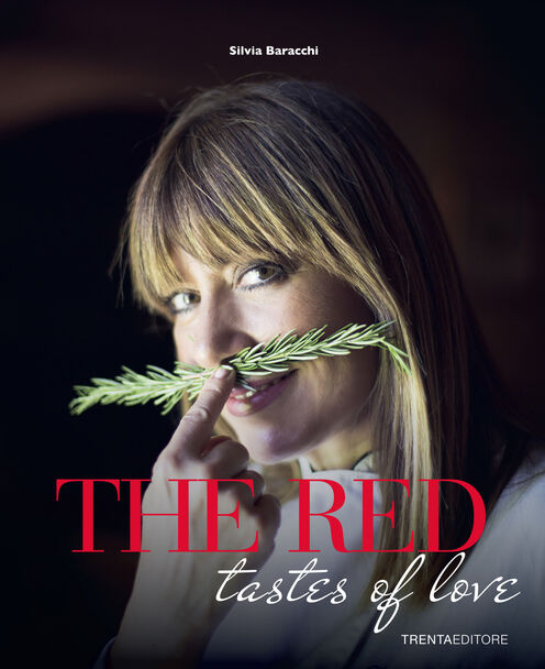 The taste of red. Passion in the Tuscan kitchen
