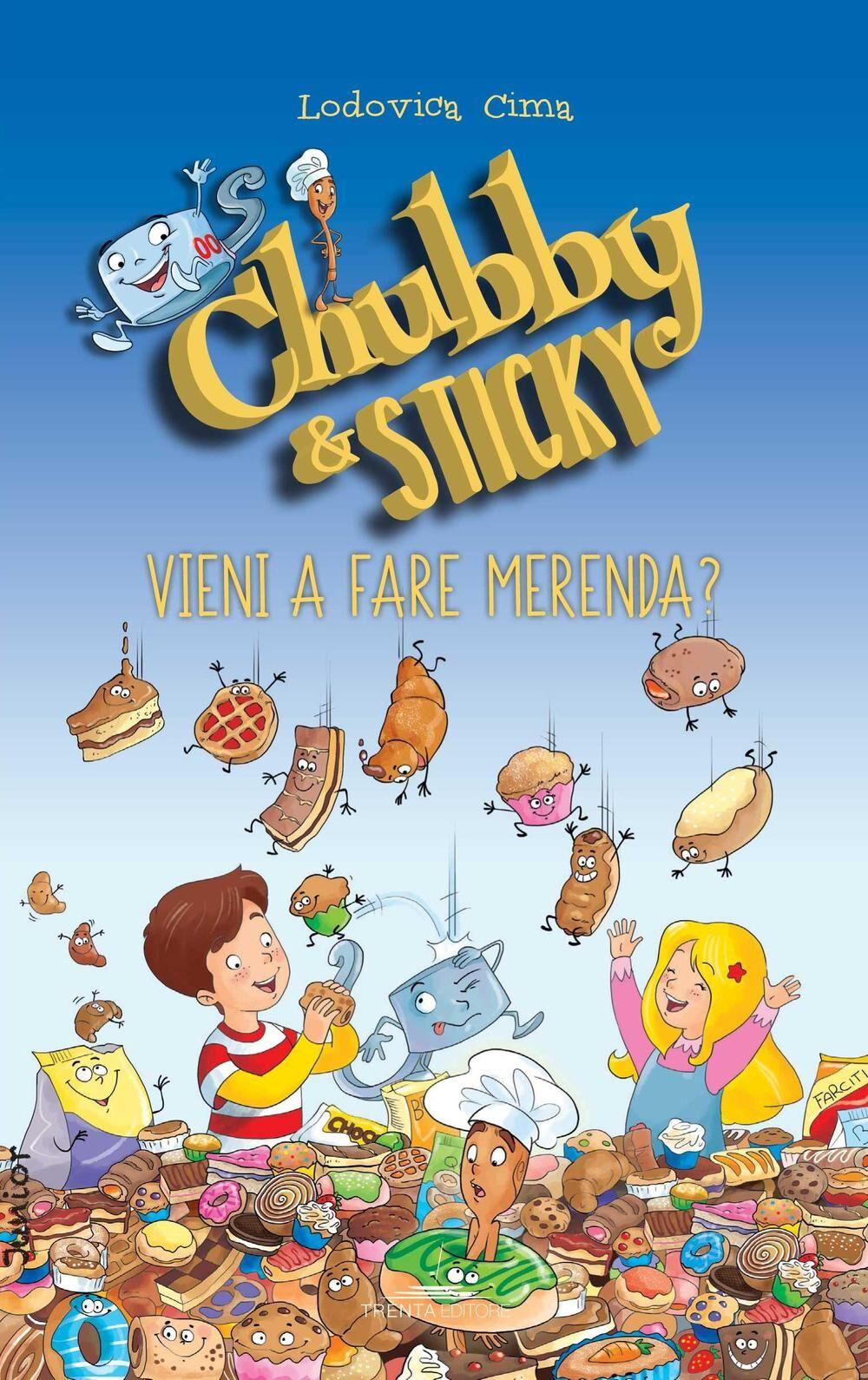 Vieni a fare merenda. Chubby & Sticky