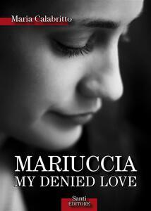 Mariuccia MY DENIED LOVE