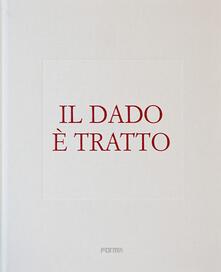 Associazionelabirinto.it Il dado è tratto. Ediz. italiana e inglese Image