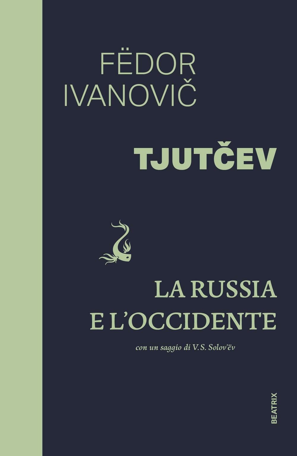 La Russia e l'Occidente. Con un saggio di V. S. Solovev