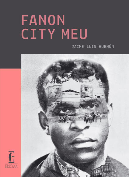 Fanon city meu - Jamie Luis Huenún - copertina