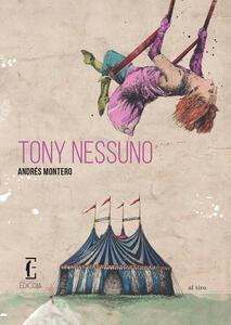 Tony Nessuno - Andrés Montero - copertina